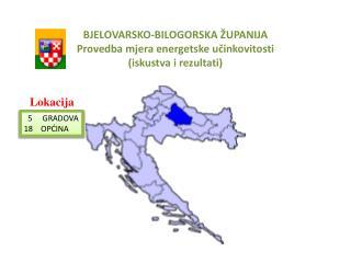 BJELOVARSKO-BILOGORSKA ŽUPANIJA Provedba mjera energetske učinkovitosti  (iskustva i rezultati)