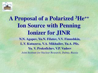 A Proposal of a Polarized  3 He ++  Ion Source with Penning Ionizer for JINR