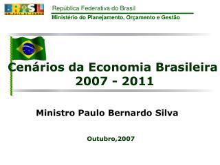 Cen�rios da Economia Brasileira  2007 - 2011