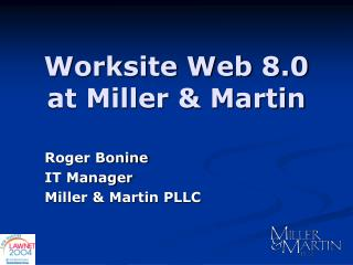 Worksite Web 8.0 at Miller & Martin