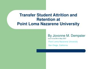 Transfer Student Attrition and Retention at  Point Loma Nazarene University
