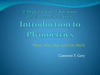 LA84 Coaching Education  Basic/Intermediate Clinic Introduction  to  Plyometrics