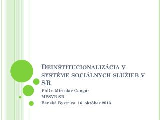 Deinštitucionalizácia v systéme sociálnych služieb v SR