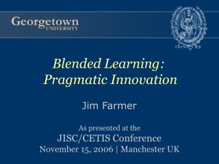Jim Farmer As presented at the JISC/CETIS Conference November 15, 2006 | Manchester UK