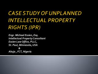 CASE STUDY OF UNPLANNED INTELLECTUAL PROPERTY RIGHTS (IPR)