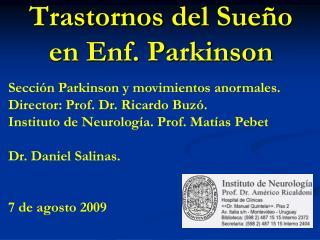 Trastornos del Sueño en  Enf . Parkinson