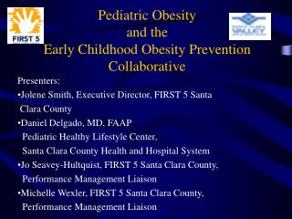 Pediatric Obesity  and the Early Childhood Obesity Prevention Collaborative