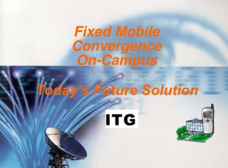Fixed Mobile Convergence  On-Campus