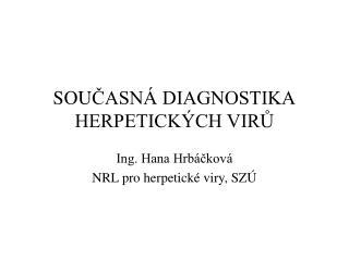 SOU ?ASN� DIAGNOSTIKA HERPETICK�CH VIR?