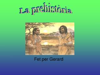 Fet per Gerard
