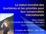 Le statut mondial des tourbi res et les priorit s pour leur conservation internationale
