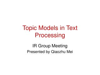 Topic Models in Text Processing