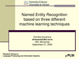 Named Entity Recognition based on three different machine learning techniques