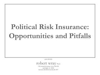 Political Risk Insurance: Opportunities and Pitfalls