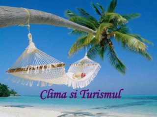 Clima si Turismul