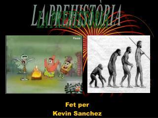 Fet per Kevin Sanchez