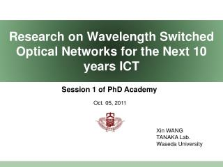 Research on Wavelength Switched Optical Networks for the Next 10 years ICT