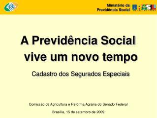 Comissão de Agricultura e Reforma Agrária do Senado Federal Brasília, 15 de setembro de 2009