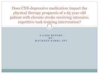 A Case Report  by: Maureen  Sabri , SPT