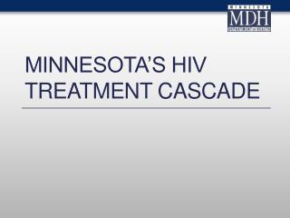 Minnesota�s HIV Treatment Cascade