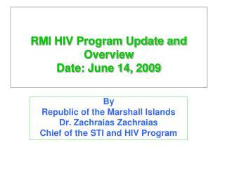 RMI HIV Program Update and Overview  Date: June 14, 2009