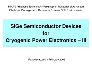 SiGe Semiconductor Devices  for  Cryogenic Power Electronics � III