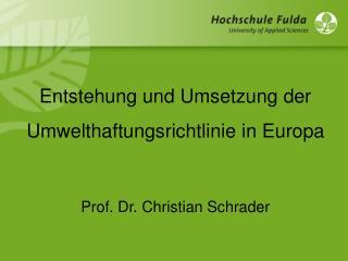 Entstehung und Umsetzung der Umwelthaftungsrichtlinie in Europa