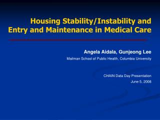 Housing Stability/Instability and Entry and Maintenance in Medical Care