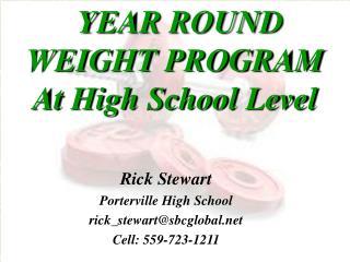 Rick Stewart Porterville High School rick_stewart@sbcglobal Cell: 559-723-1211