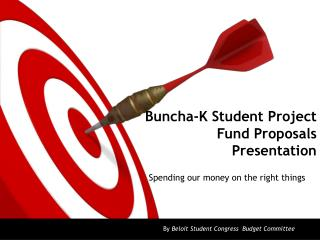 Buncha -K Student Project Fund Proposals Presentation