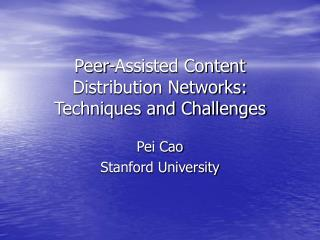 Peer-Assisted Content Distribution Networks: Techniques and Challenges