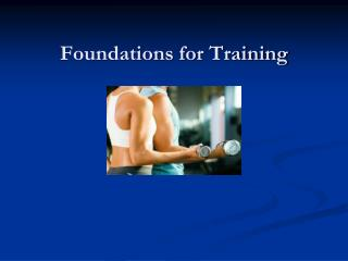 Foundations for Training