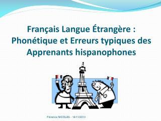 Français Langue Étrangère :    Phonétique  et  Erreurs typiques  des  Apprenants hispanophones