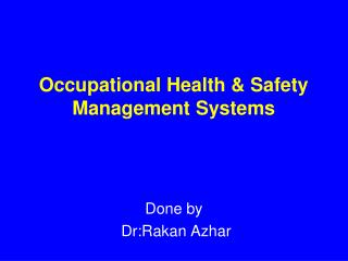 Occupational Health & Safety  Management Systems