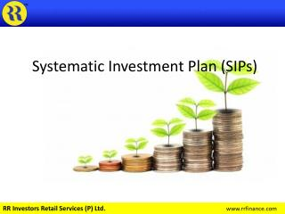 Systematic Investment Plan (SIPs)