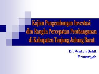 Dr.  Pantun Bukit Firmansyah