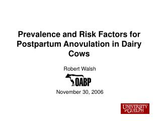Prevalence and Risk Factors for Postpartum Anovulation in Dairy Cows