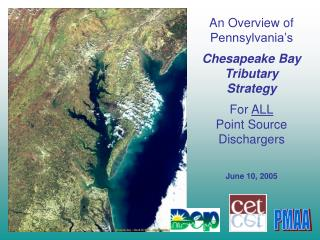An Overview of Pennsylvania's Chesapeake Bay Tributary Strategy For  ALL Point Source Dischargers