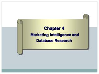 Chapter 4 Marketing Intelligence and Database Research