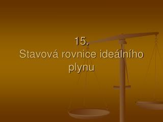 15. Stavová rovnice ideálního plynu