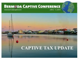 CAPTIVE TAX UPDATE