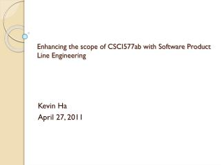 Enhancing the scope of CSCI577ab with Software Product Line Engineering