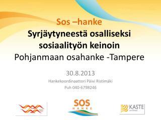 Sos –hanke Syrjäytyneestä osalliseksi sosiaalityön keinoin Pohjanmaan osahanke -Tampere
