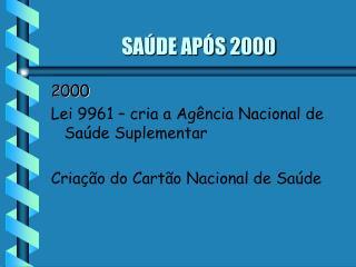 SAÚDE APÓS 2000