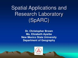 Spatial Applications and Research Laboratory  (SpARC)