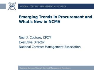Emerging Trends in Procurement and What�s New in NCMA