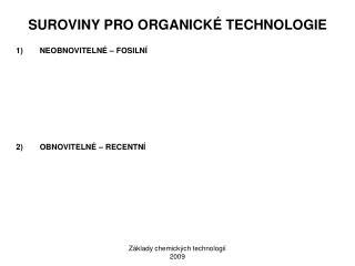 SUROVINY PRO ORGANICKÉ TECHNOLOGIE