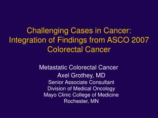 Challenging Cases in Cancer: Integration of Findings from ASCO 2007 Colorectal Cancer