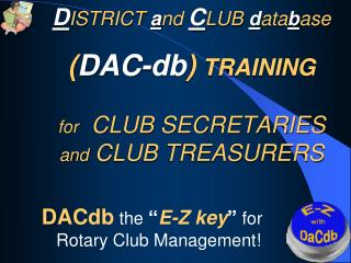 "DACdb  the  "" E-Z key ""  for  Rotary Club Management!"