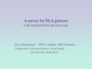 A survey for DLA galaxies with integral field spectroscopy
